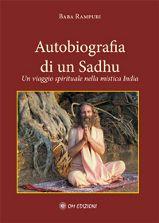 Autobiografia di un Sadhu - Un viaggio spirituale nella mistica India