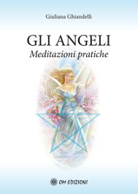 Gli Angeli - Meditazioni pratiche
