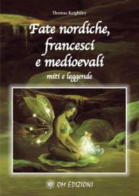 Fate nordiche, francesi e medioevali - Miti e leggende