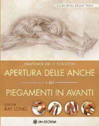 Apertura delle anche e i piegamenti in avanti - Anatomia delle posizioni