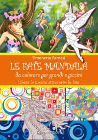 Le Fate Mandala da colorare per grandi e piccini - Libera la mente attraverso le fate