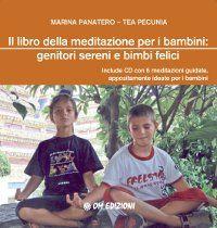 Il libro della meditazione per i bambini: genitori sereni e bimbi felici  (Include CD con 6 meditazioni guidate appositamente ideate per i bambini)