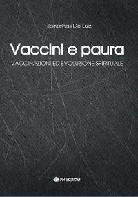 Vaccini e paura - Vaccinazioni ed evoluzione spirituale