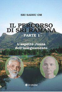 Il percorso di Sri Ramana - Parte 1 - L'aspetto Jnana dell'insegnamento