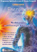 L'Energia che guarisce - Meditazione sull'Energia Spirituale (Libro+DVD)
