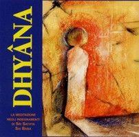 DHYANA (CD). LA MEDITAZIONE SECONDO GLI INSEGNAMENTI DI SRI SATHYA SAI BABA