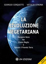La rivoluzione vegetariana - Mangiare bene per vivere meglio e salvare il pianeta Terra