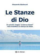"""Le Stanze di Dio - Un piccolo viaggio """"evidence based"""" nella metafisica di Sathya Sai Baba"""