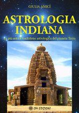 Astrologia indiana - La più antica tradizione astrologica del pianeta Terra