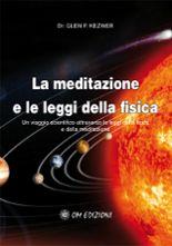 La meditazione e le leggi della fisica - Un viaggio scientifico attraverso le leggi della fisica e della meditazione