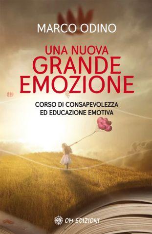 Una Nuova Grande Emozione. Corso di Consapevolezza ed Educazione Emotiva