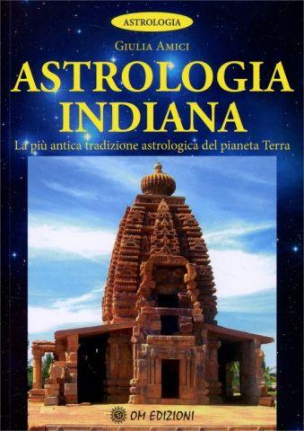 Astrologia Indiana La più antica tradizione astrologica del pianeta Terra