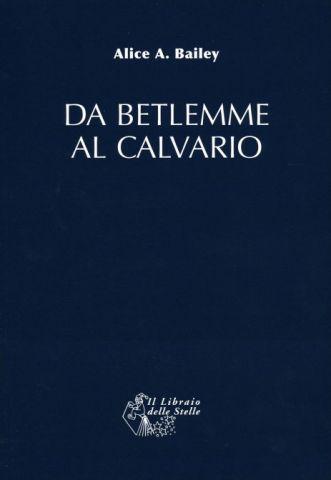 Da Betlemme al Calvario