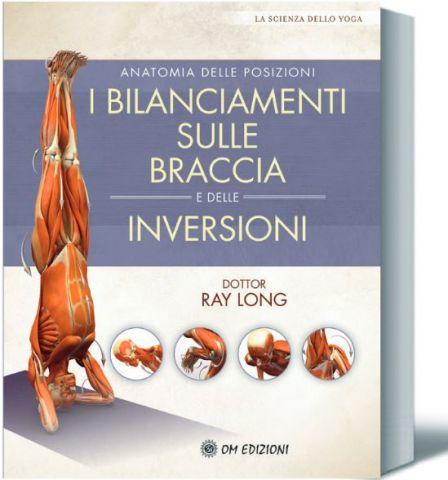 I bilanciamenti sulle braccia e le inversioni - Anatomia delle posizioni