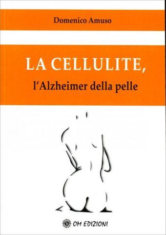 La Cellulite. L'alzheimer della pelle