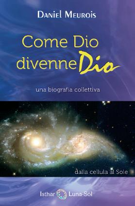Come Dio divenne Dio - Una biografia collettiva