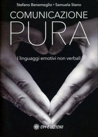 Comunicazione Pura. I linguaggi emotivi non verbali