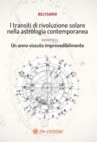 I transiti di rivoluzione solare nella astrologia contemporanea. Ovvero un anno vissuto imprevedibilmente
