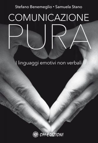 Comunicazione pura - I linguaggi emotivi non verbali