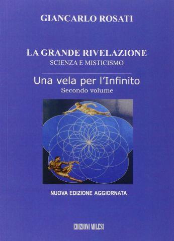 La Grande Rivelazione. Una vela per l'Infinito - Secondo volume
