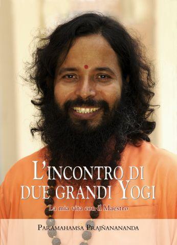 L'incontro di due grandi Yogi - La mia vita con il Maestro