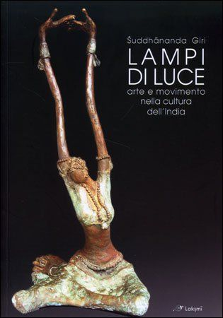 Lampi di Luce - Arte e movimento nella cultura dell'India