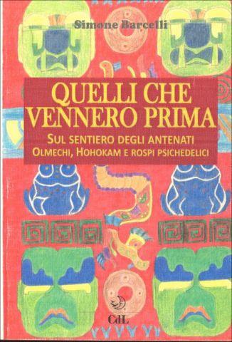 Quelli che vennero prima - Sul sentiero degli antenati Olmechi, Hohokam e rospi psichedelici