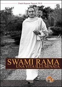 Swami Rama. Una vita illuminata