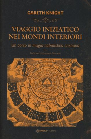 Viaggio Iniziatico nei Mondi Interiori - Un corso in magia cabalistica cristiana