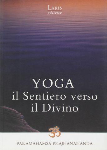 Yoga. Il sentiero verso il Divino