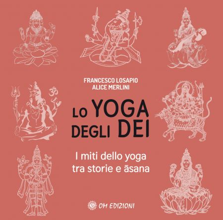 Lo YOGA degli DEI. I miti dello yoga tra storie e āsana