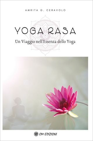 Yoga Rasa. un viaggio nell'essenza dello Yoga Rasa