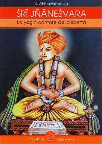 Sri Jnanesvara - Lo yogin cantore della libertà