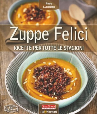 Zuppe Felici - Ricette per tutte le stagioni