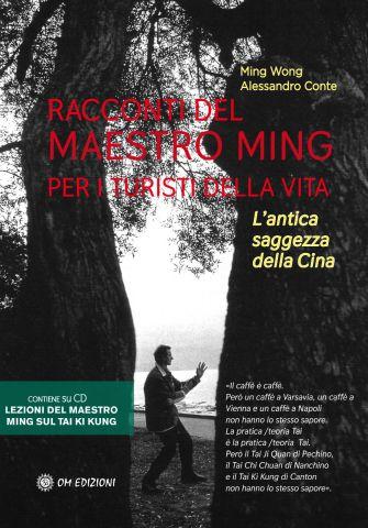 Racconti del Maestro Ming per i turisti della vita. L'antica saggezza della CIna