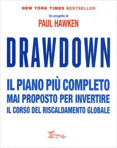 Drawdown. Il piano più completo mai proposto per invertire il corso del riscaldamento globale