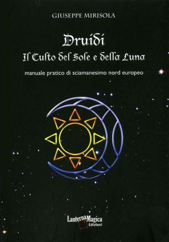 Druidi. Il Culto del Sole e della Luna