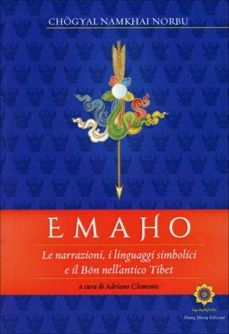 Emaho. Le narrazioni, i linguaggi simbolici e il Bön nell'antico Tibet