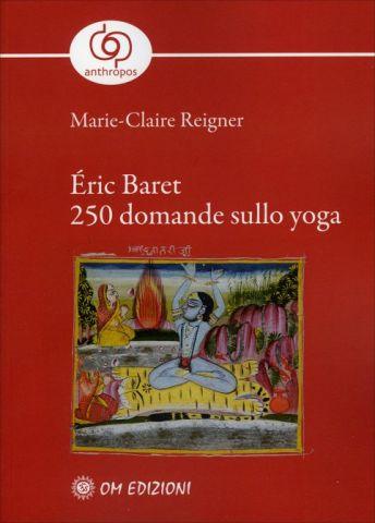 Éric Baret 250 Domande sullo Yoga