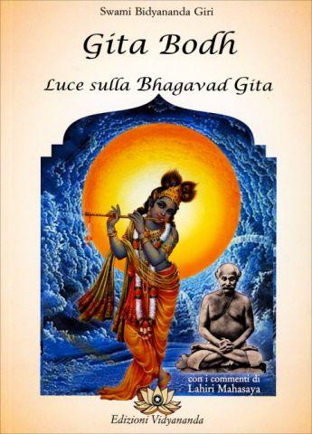 Gita Bodh. Luce sulla Bhagavad Gita