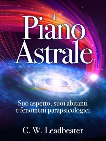 Il Piano Astrale. Suo aspetto, suoi abitanti e fenomeni parapsicologici
