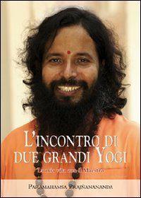 L'incontro di Due Grandi Yogi —  La mia vita con il Maestro