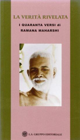 La Verità Rivelata. I quaranta versi di Ramana Maharishi