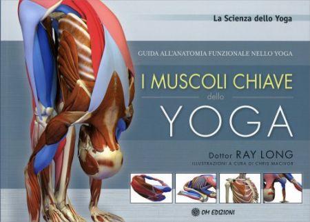I Muscoli Chiave dello Yoga Guida all'anatomia funzionale dello yoga