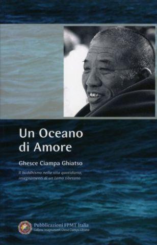 Un Oceano di Amore. Il buddhismo nella vita quotidiana, insegnamenti di un Lama tibetano