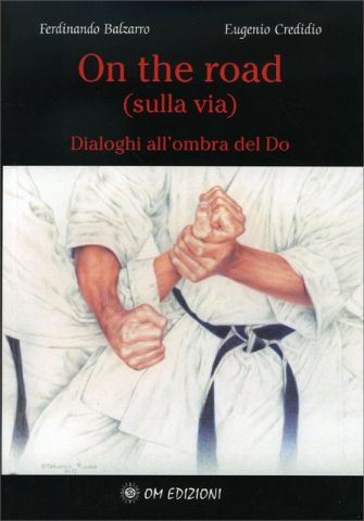 On The Road - Sulla Via Dialoghi all'Ombra del Do