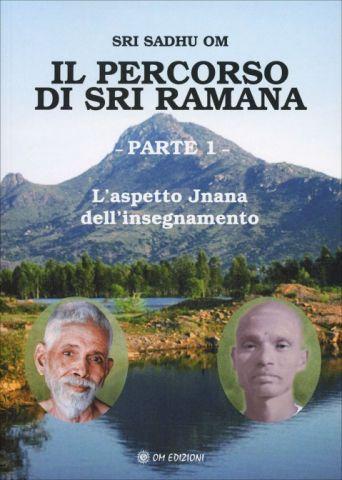 Il Percorso di Sri Ramana - Parte 1. L'aspetto Jnana dell'insegnamento