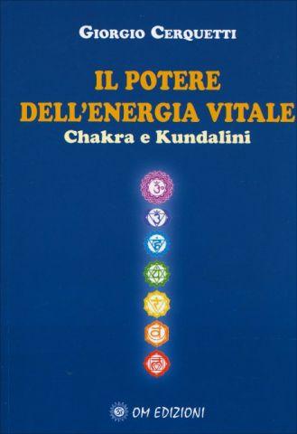 Il Potere dell'Energia Vitale - Chakra e Kundalini