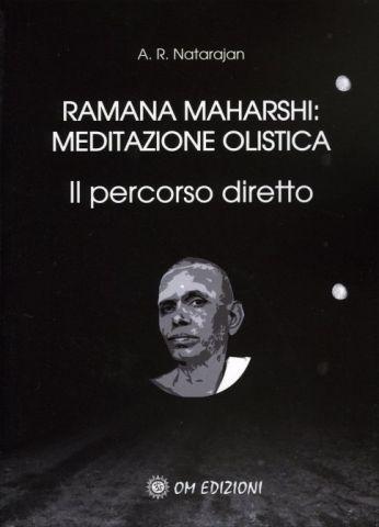 Ramana Maharshi - Meditazione Olistica Il percorso diretto