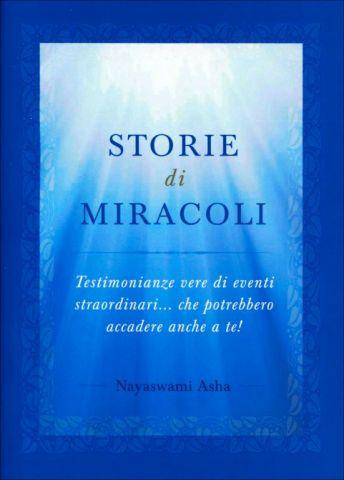 Storie di Miracoli Testimonianze vere di eventi straordinari... che potrebbero accadere anche a te!